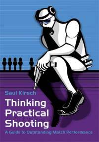 Saul Kirsch's - Thinking Practical Shooting Book
